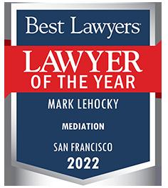 Best Lawyers.  Lawyer of The Year.  Mark LeHocky.  Mediation.